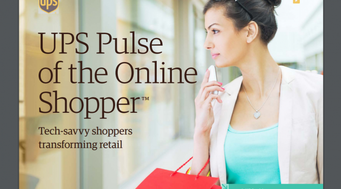 Research report – UPS and the Pulse of the Online Shopper